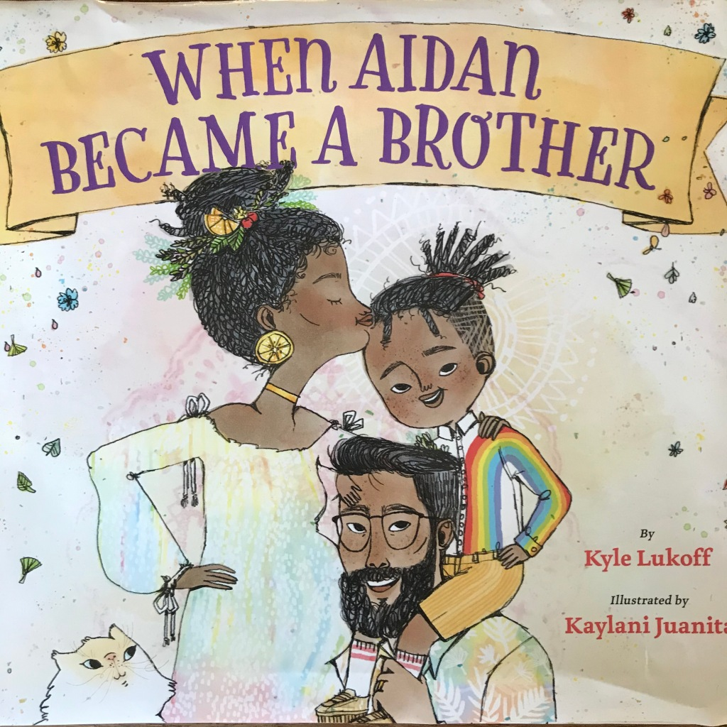 "Book cover of ""When Aiden Became a Brother"" by Kyle Lukoff, illustrated by Kaylani Juanita"